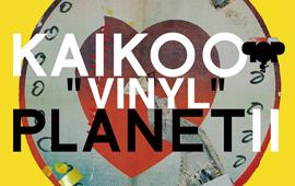 KAIKOO PLANET Ⅱ アナログ盤リリース決定!