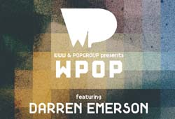Darren Emersonが登場!WWW & POPGROUP presents