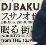 スサノオ ft. BRON-K / 眠る街 ft. NORIKIYO
